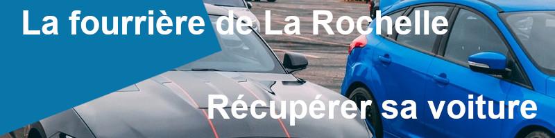Récupérer voiture fourrière La Rochelle