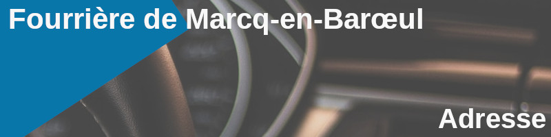 adresse fourriere marcq-en-barœul